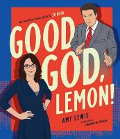 Good God, Lemon!: The Unofficial ...
