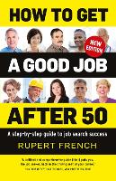 How to Get a Good Job After 50: A...