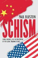Schism: China, America, and the...