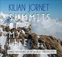 Summits of My Life: Daring Adventures...