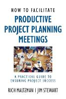 How to Facilitate Productive Project...