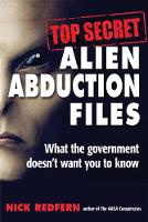 Top Secret Alien Abduction Files: ...