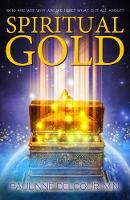 Spiritual Gold: Who are We? Why are ...