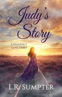 Judy'S Story: A Heavenly Love Story