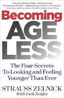 Becoming Ageless: The Four Secrets to...