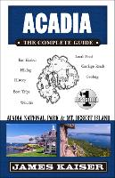 Acadia: The Complete Guide: Acadia...