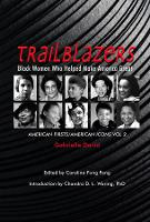 TRAILBLAZERS, Black Women Who Helped...