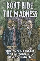 Don't Hide the Madness: William S....