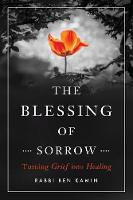 The Blessing of Sorrow: How to Turn...