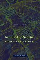 Transfixed by Prehistory - An Inquiry...