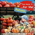God Made It for Me: Autumn: Child's...