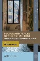 People and Places of the Roman Past:...