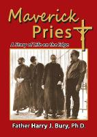Maverick Priest: A Story of Life on...