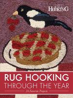 Rug Hooking Through the Year: 24...