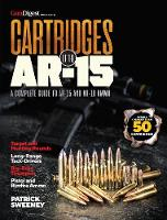 Cartridges of the AR-15: A Complete...