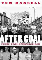 After Coal: Stories of Survival in...