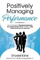 Positively Managing Performance: Your...