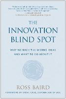 The Innovation Blind Spot: Why We ...