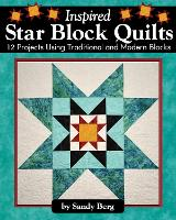Inspired Star Block Quilts: 12...