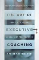 The Art of Executive Coaching: ...
