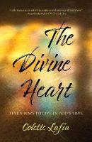 The Divine Heart: Seven Ways to Live...