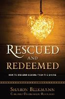 Rescued and Redeemed: How to Discern...