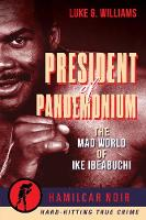 President of Pandemonium: The Mad...