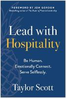Lead with Hospitality: Be Human....