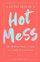 A Little Less of a Hot Mess: The...
