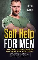 Self Help for Men: Confidence,...