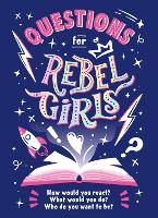 Questions for Rebel Girls