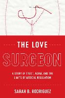 The Love Surgeon: A Story of Trust,...