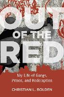 Out of the Red: My Life of Gangs,...