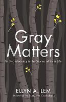 Gray Matters: Finding Meaning in the...