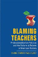 Blaming Teachers: Professionalization...