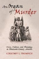 An Organ of Murder: Crime, Violence,...