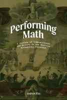 Performing Math: A History of...