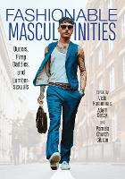 Fashionable Masculinities: Queers,...