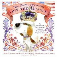 His Royal Dogness, Guy the Beagle: ...