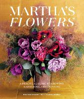 Martha's Flowers: A Practical Guide ...