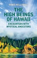The High Beings of Hawaii: Encounters...