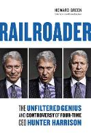 Railroader: The Unfiltered Genius and...