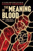 The Meaning of Blood: and Other Tales...