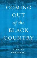 Coming out of the Black Country: A...