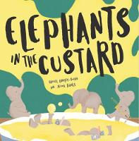 Elephants In The Custard