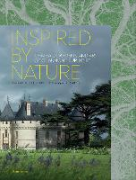 Inspired by Nature: Chateau, Gardens,...