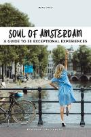 Soul of Amsterdam: A guide to 30...