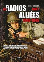 Radios AllieEs 1940-1945 - Tome 1: ...
