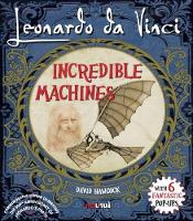 Leonardo da Vinci Incredible Machines