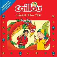 Caillou: Chinese New Year: Dragon ...